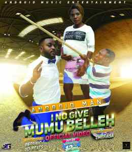 "Watch/Stream ""I no give Mumu belle"" by Android man."