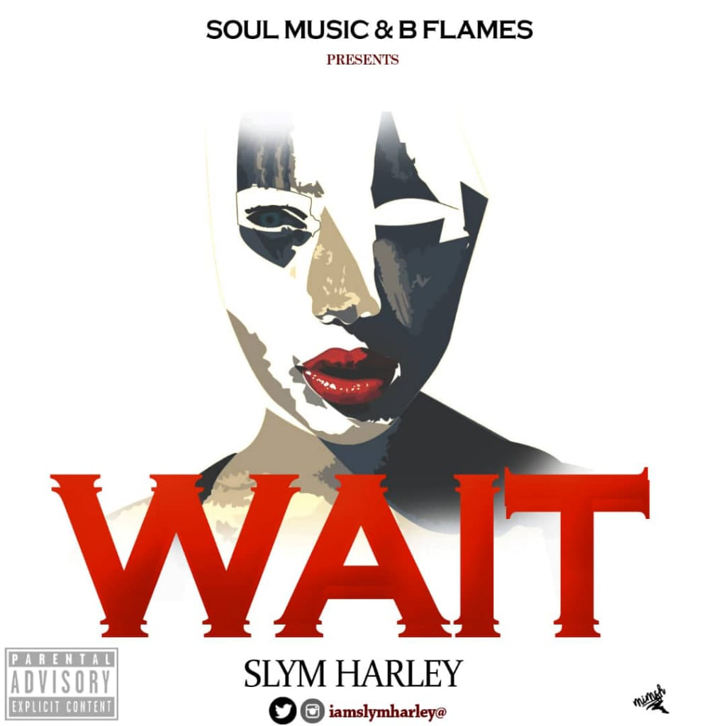 "Know more about ""SLYM HARLEY"" and what you need to know about his new track ""Wait""."