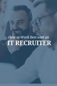 How to Work Best with an IT Recruiter