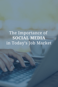 The Important of Social Media in Today's Job Market