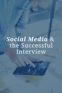 Social Media and the Successful Interview