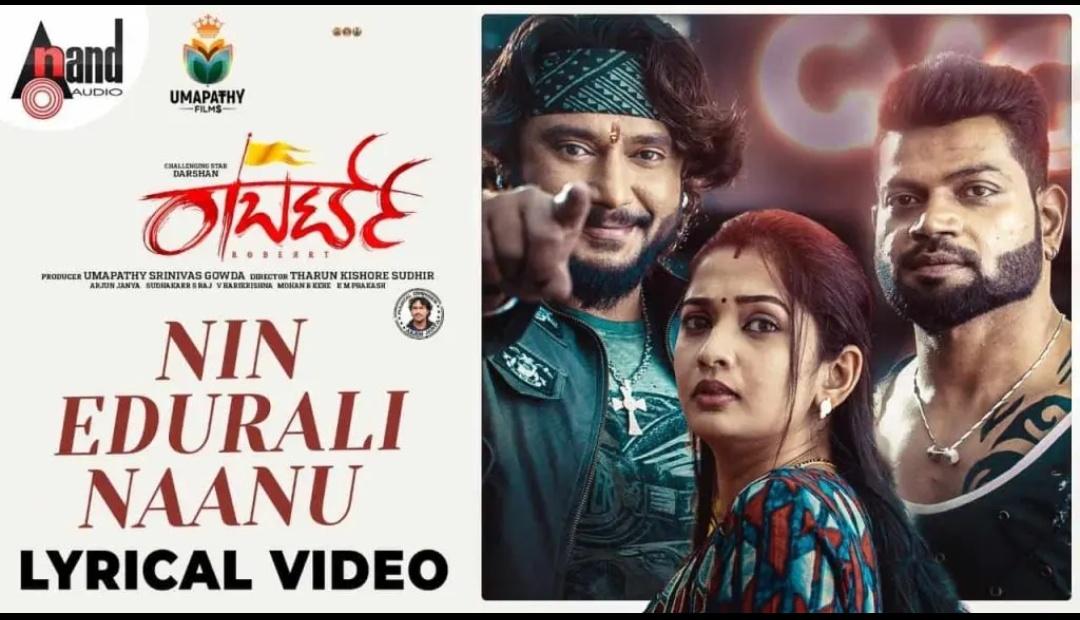 Nin Edurali Lyrics in Kannada- Roberrt