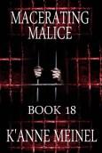 Macerating Malice Book 18