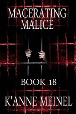 Macerating Malice Book 18