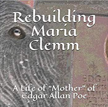"新刊紹介:辻 和彦著 Rebuilding Maria Clemm: A Life of ""Mother"" of Edgar Allan Poe"