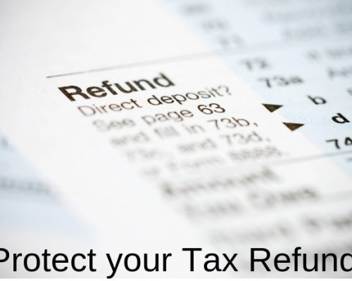 Protect your Tax Refund!