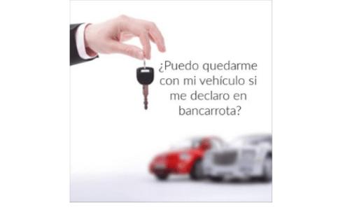 ¿Puedo quedarme con mi vehículo si me declaro en bancarrota?