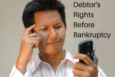 What are Debtor's Rights Against Creditors Before Bankruptcy?