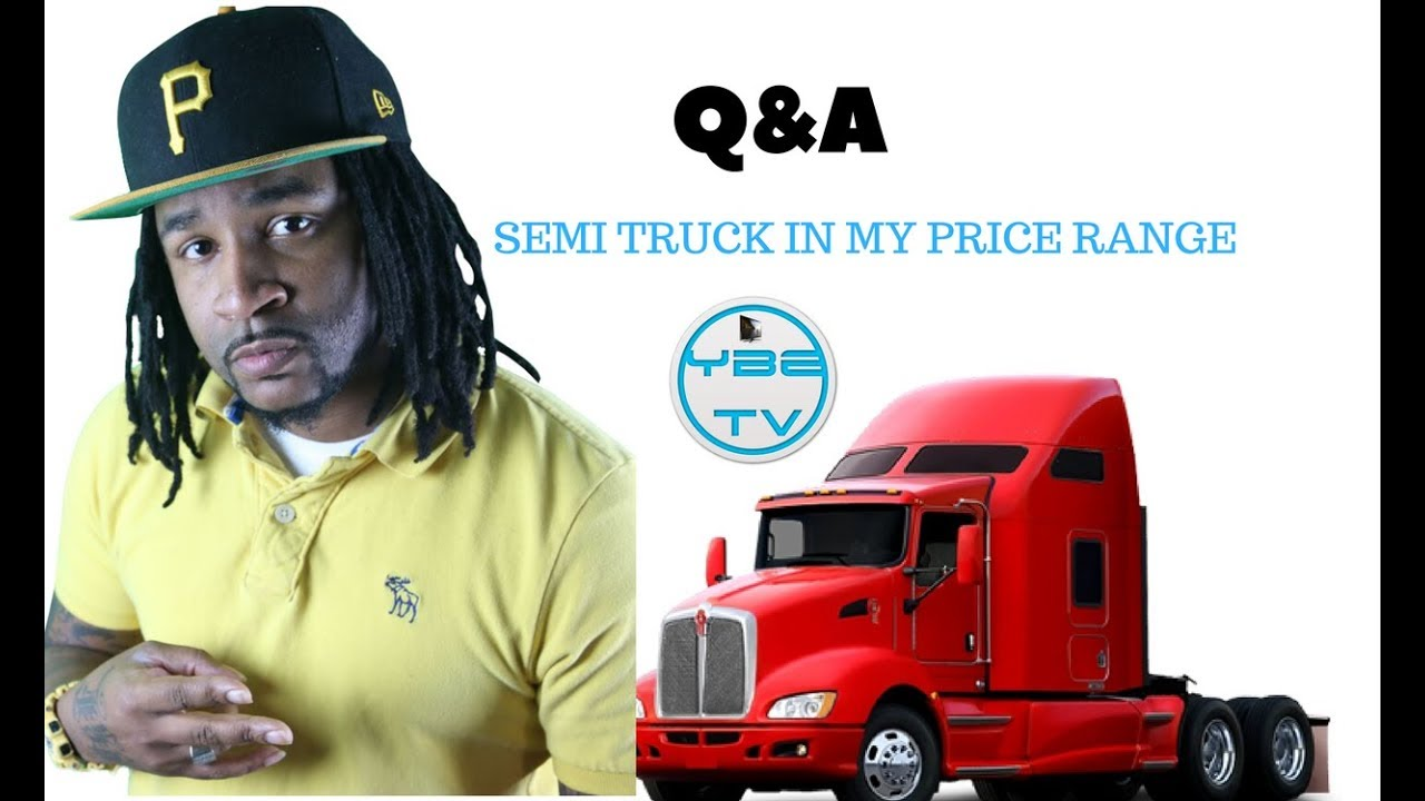 HOW TO FIND A  SEMI TRUCK IN YOUR PRICE RANGE (Q&A)