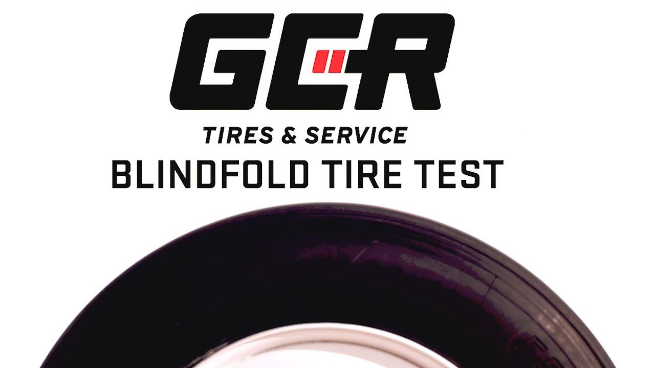The GCR Tires & Service Blindfold Tire Test
