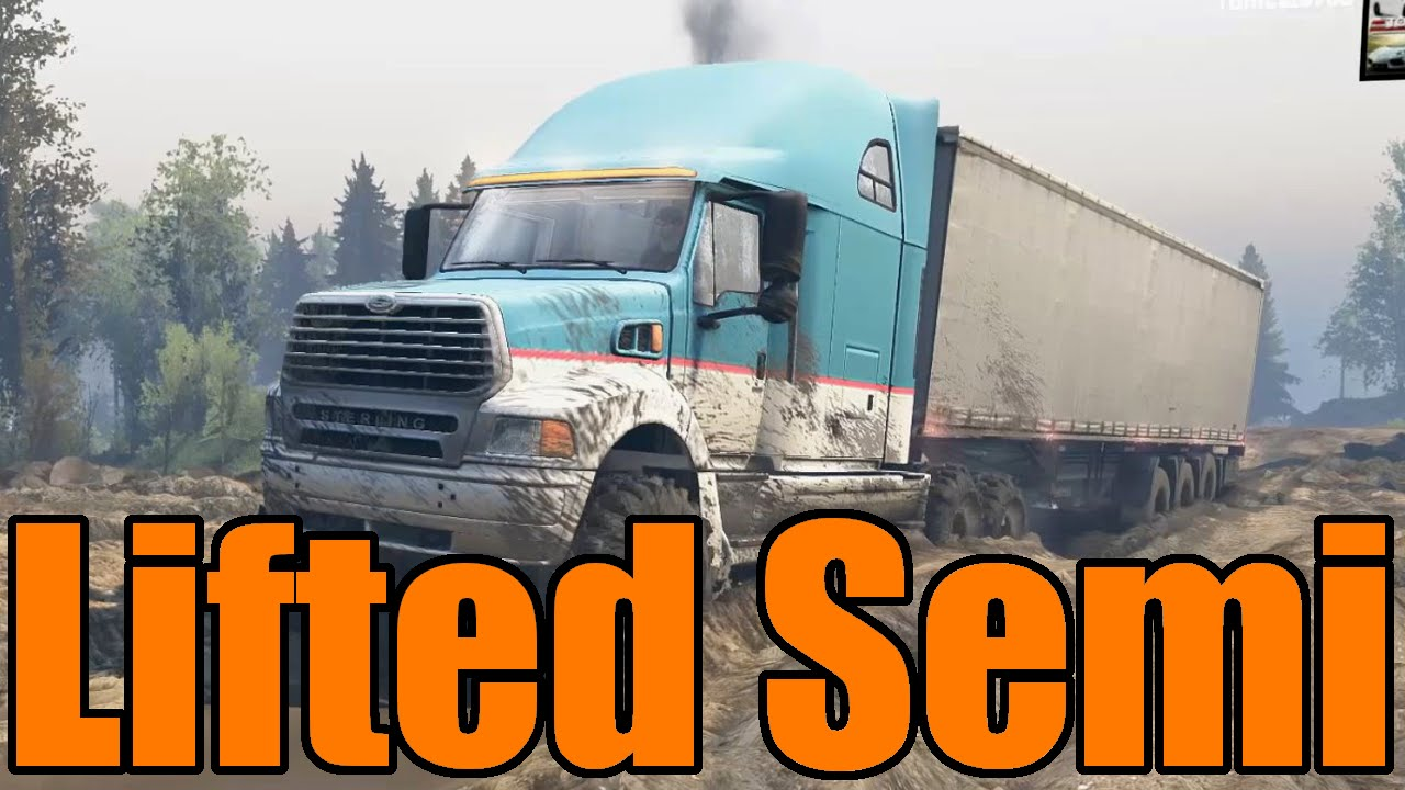 Spin Tires   Lifted Semi