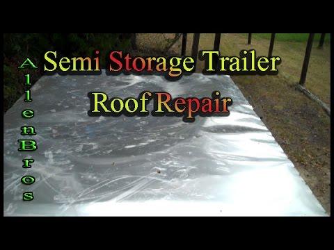 DIY: Semi Storage Trailer Roof Repair/The Allen Brothers