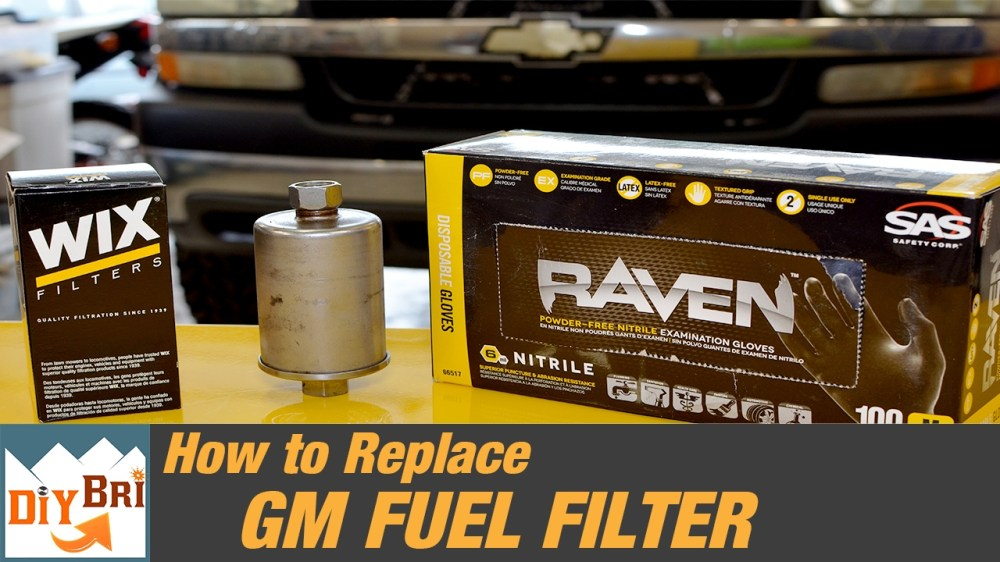 medium resolution of how to replace a fuel filter on a chevy truck 2006 u0026 older mix how