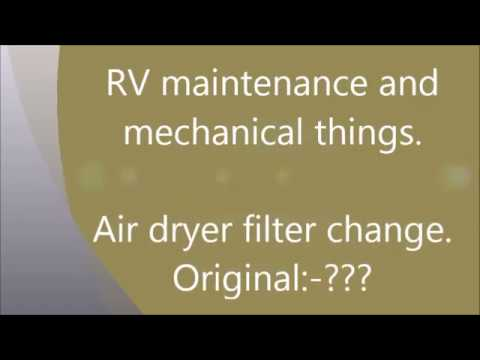 RV maintenance and mechanical things: Air Dryer filter change