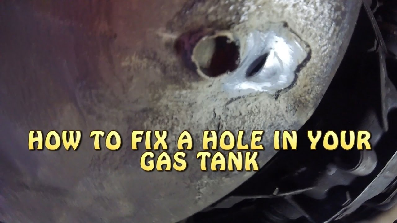 HOW TO FIX A HOLE IN YOUR GAS TANK