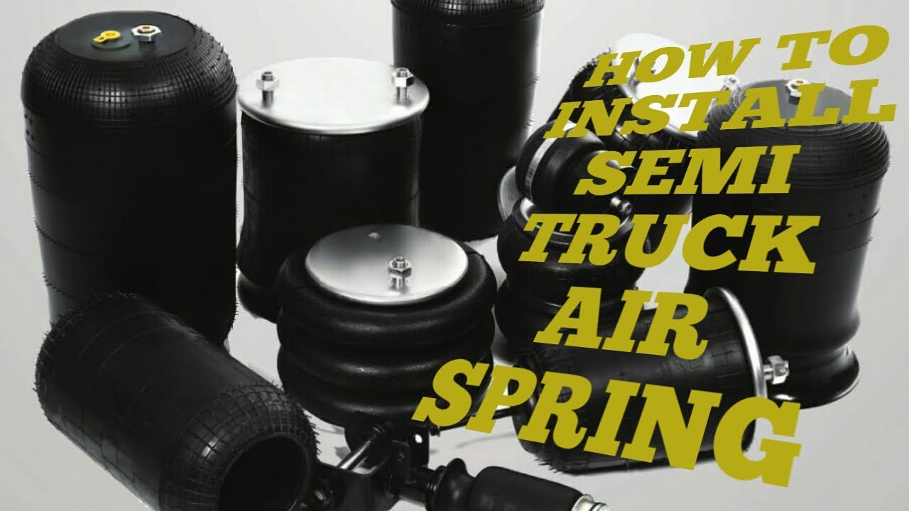 HOW TO INSTALL SEMI TRUCK AIR SPRING AIR BAG