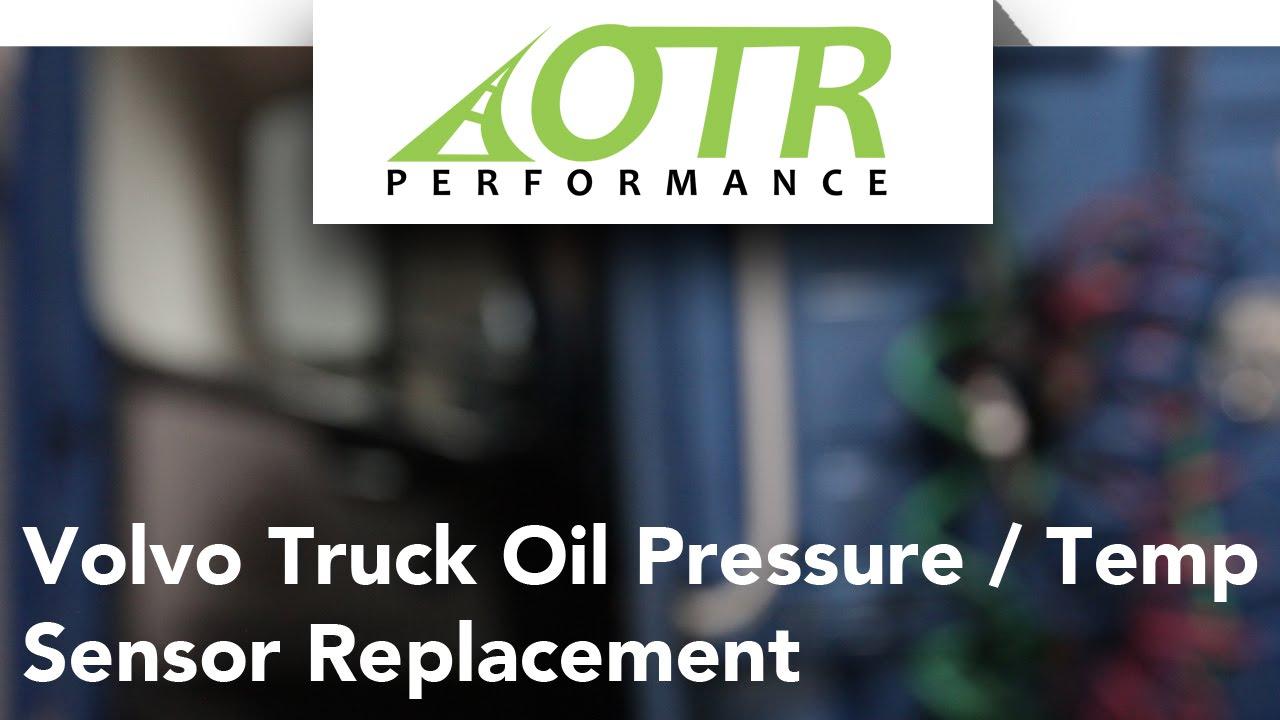 Volvo Truck Oil Pressure / Temp Sensor Replacement | OTR Performance