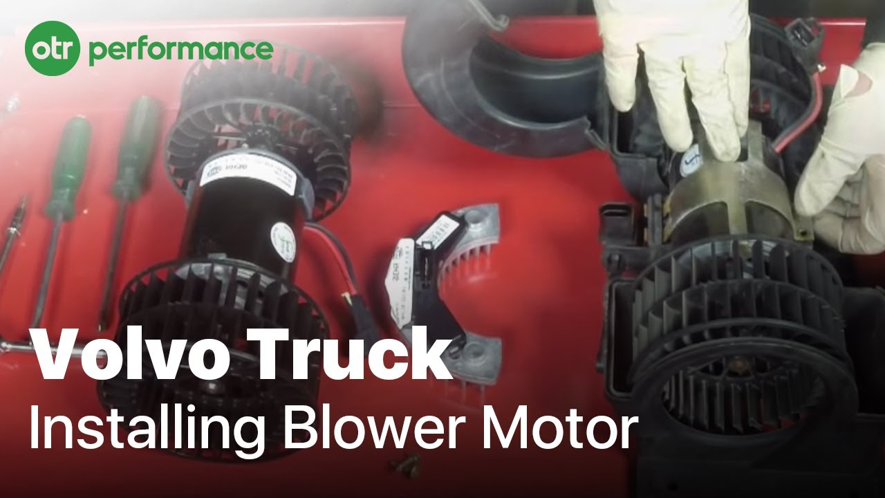 Volvo Truck Blower Motor / Resistor | How To Replace | OTR Performance