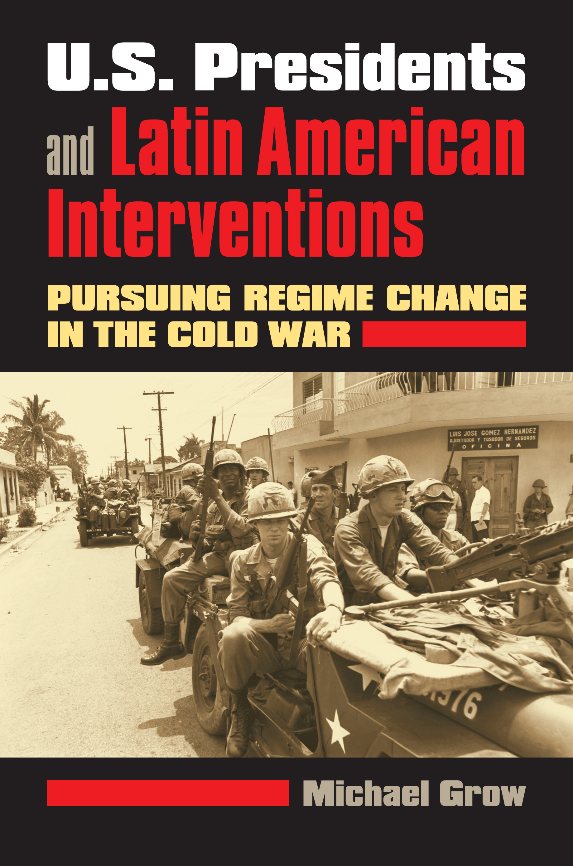 U S Presidents And Latin American Interventions