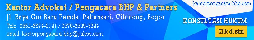Kantor Pengacara di Cibinong, Bogor (Kantor Pengacara BHP & Partners)