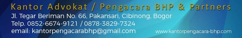 Kantor Pengacara / Advokat dan Konsultan Hukum di Cibinong dan Bogor (Kantor Pengacara BHP & Partners)