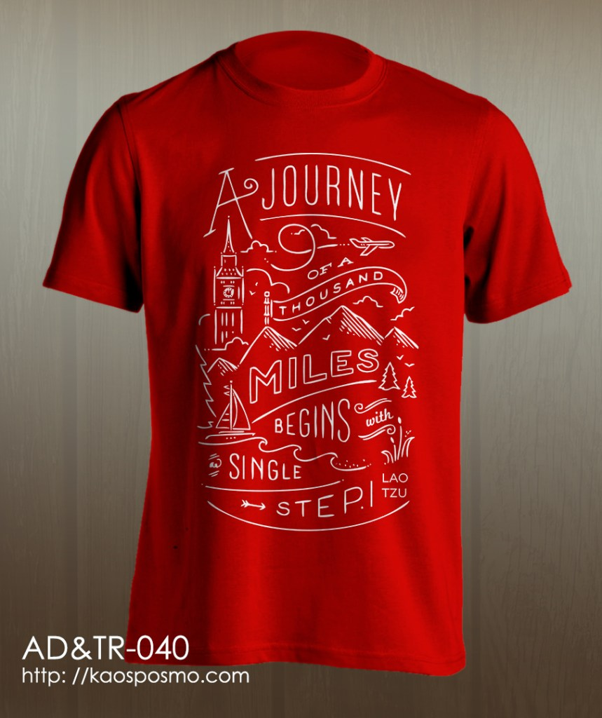 kaos adventure dan traveling: a journey of thousands miles begin with the single step.