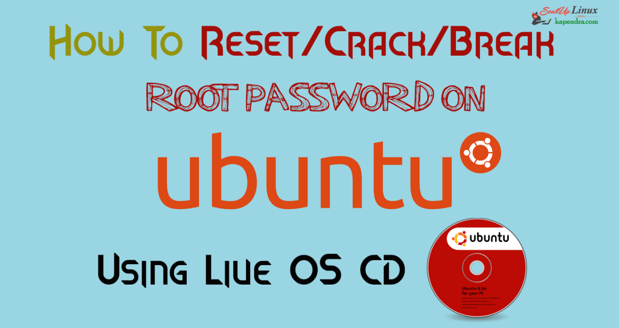 How To Break/Crack ROOT Password In UBUNTU With CD (LIVE OS)?