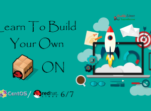 Learn To Build Your Own RPM On CentOS/RHEL 6/7