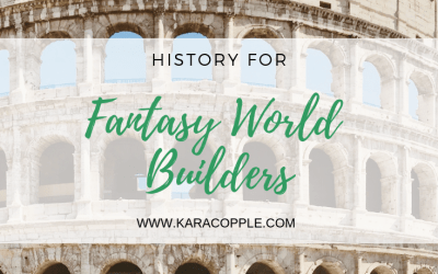 History for Fantasy World Builders: Why It's a Useful Guide
