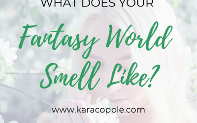 What Does Your Fantasy World Smell Like? Writing the Senses