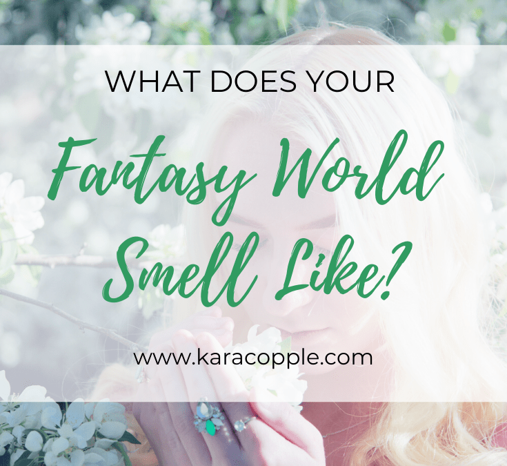 what does your fantasy world smell like