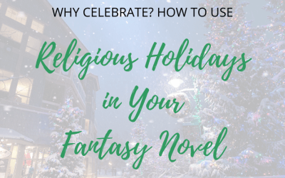 Why Celebrate? How to Use Religious Holidays in Your Fantasy Novel