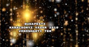 Budapesti Karácsonyi Vásár 2018 – Vörösmarty tér: infok itt