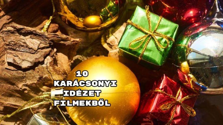 Jöjjön a 10 karácsonyi idézet filmekből összeállításunk.
