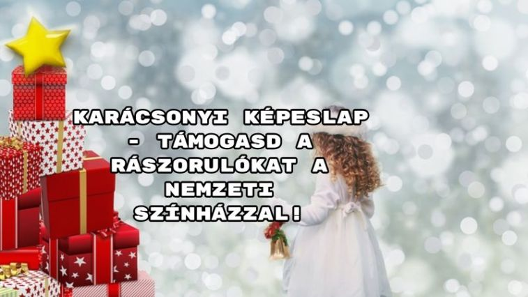 Karácsonyi képeslap - Támogasd a rászorulókat a Nemzeti Színházzal!