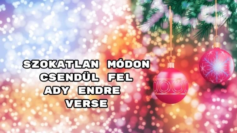 Ötletes! Szokatlan módon csendül fel Ady Endre karácsonyi verse