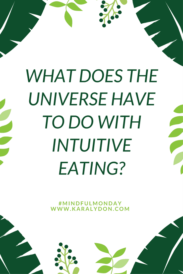 what does the universe have to do with intuitive eating