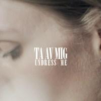 Ta Av Mig / Undress Me (2013)