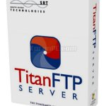 Titan FTP Server 17.00.3067 Enterprise [Latest]