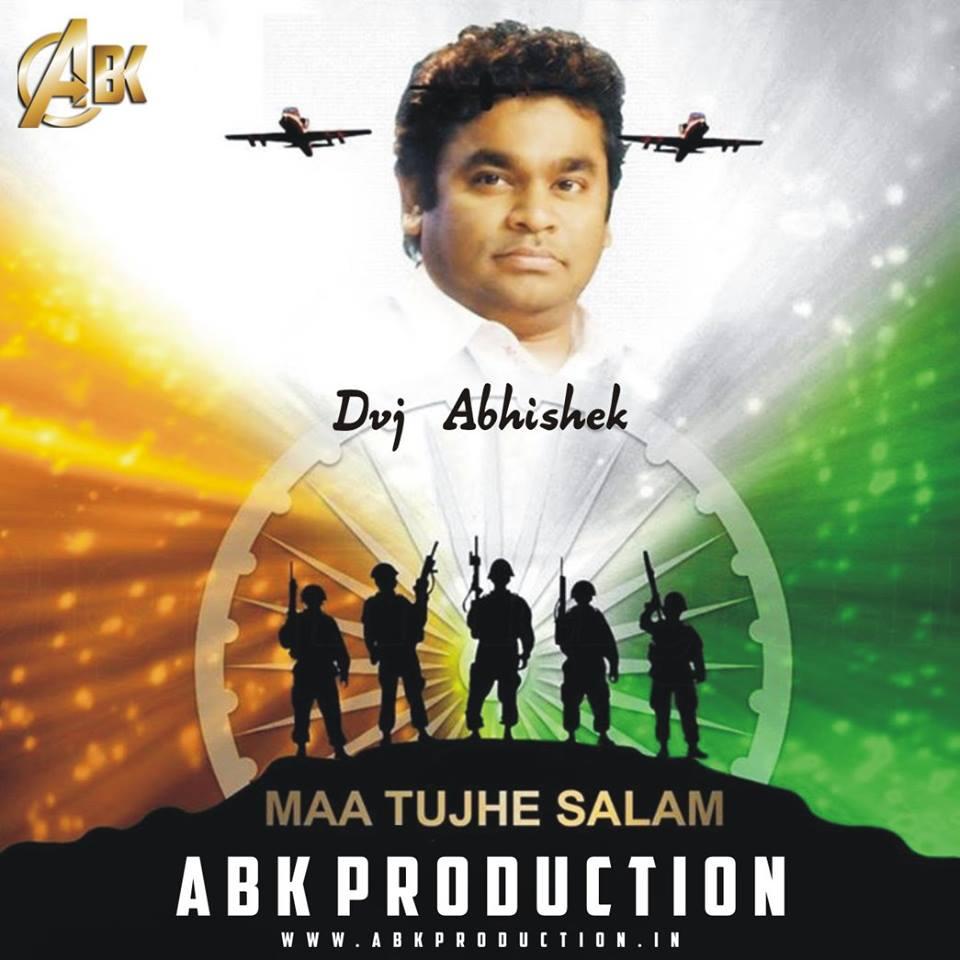 Maa-Tujhe-Salam-A.R.Rahman-Dj-Abhishek-(Abk Production)