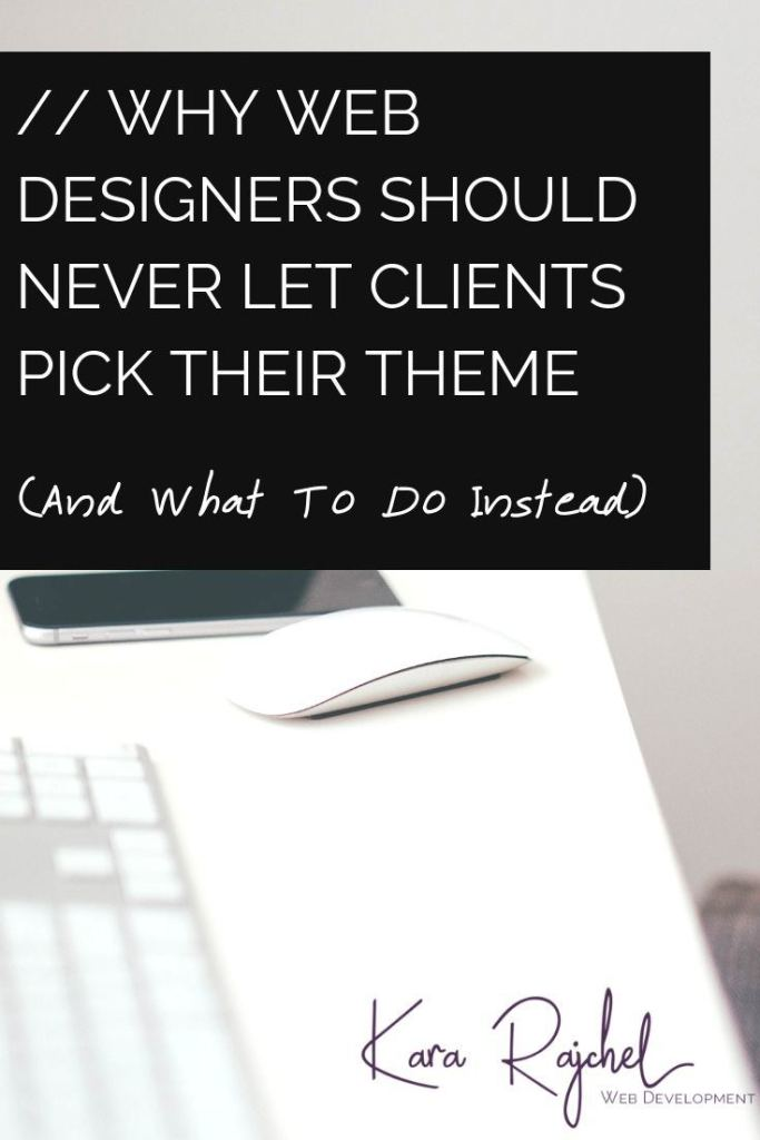Why Web Designers Should Never Let Clients Pick Their Theme