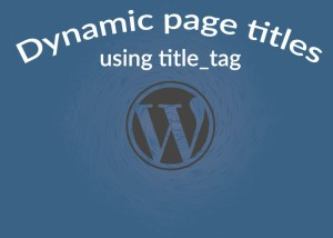 Dynamic page titles using title_tag