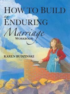 How to Build an Enduring Marriage Workbook