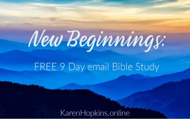 9 Day Bible Study on New Beginnings - Karen Hopkins Online