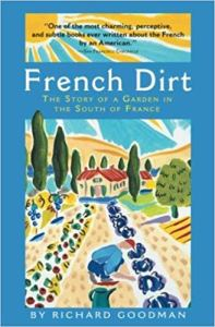 French Dirt by Richard Goodman, The Most Insightful Memoirs About Life in France: Part 1, Karen Hugg, https://karenhugg.com/2018/08/30/the-most-insight…in-france-part-1 #france #richardgoodman #parenting #Paris