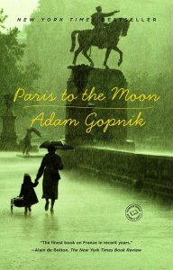 Paris to the Moon by Adam Gopnik, The Most Insightful Memoirs About Life in France: Part 2, Karen Hugg, https://karenhugg.com/2018/08/30/the-most-insight…in-france-part-2/ #books #memoir #France #Paris #adamgopnik