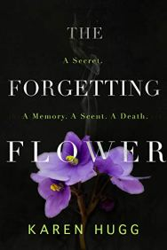 The Forgetting Flower, a novel by Karen Hugg, https://www.amazon.com/dp/B07Q8K3L8F/ #TheForgettingFlower #KarenHugg #literarythriller #thriller #books #novels #Paris #flowers #plants