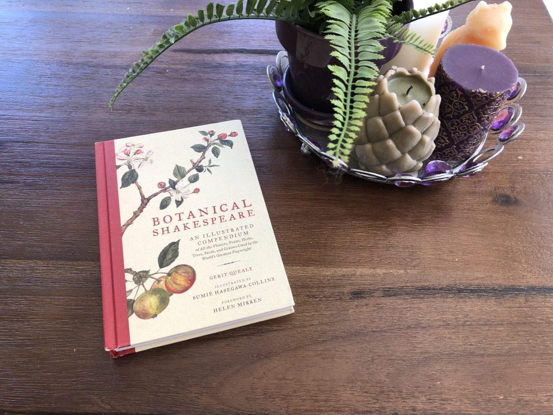 Botanical Shakespeare Book, Botanical Shakespeare: My Kind of Nerdy Fun, Karen Hugg, https://karenhugg.com/2019/06/13/botanical-shakespeare/ #botanicalshakespeare #books #botany #Shakespeare #plants #poetry #bard #plays