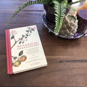Botanical Shakespeare Book, Botanical Shakespeare: My Kind of Nerdy Fun, Karen Hugg, https://karenhugg.com/2019/06/13/botanical-shakespeare/ #botanicalshakespeare #books #botany #Shakespeare #plants #poetry #bard #plays