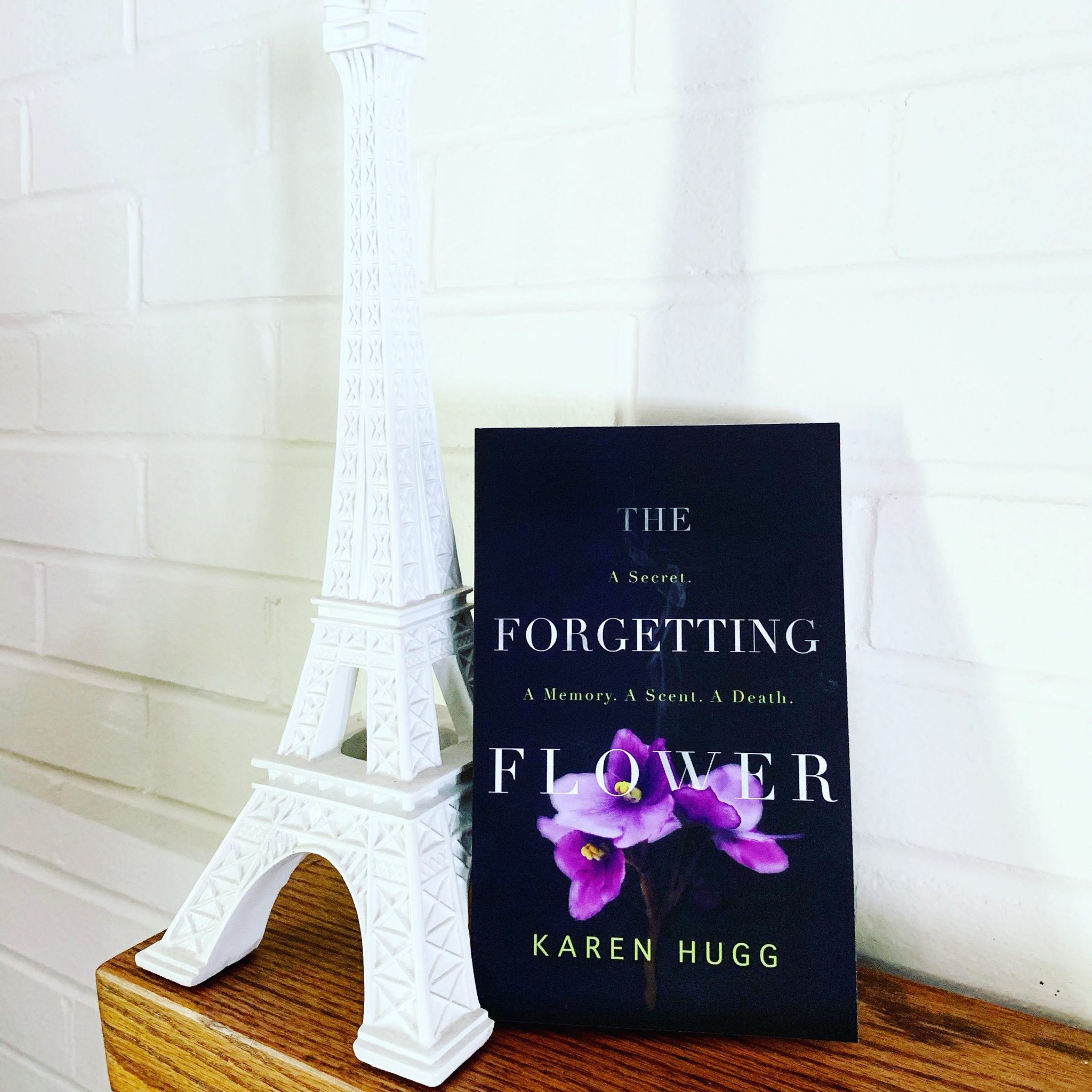 The Forgetting Flower and Eiffel Tower, Karen Hugg, http://www.karenhugg.com #books #novel #TheForgettingFlower #literarythrillers #Paris #novelssetinParis #authors #plants